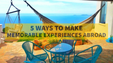 5-ways-to-make-memorable-experiences-abroad-st-384x215 Articles